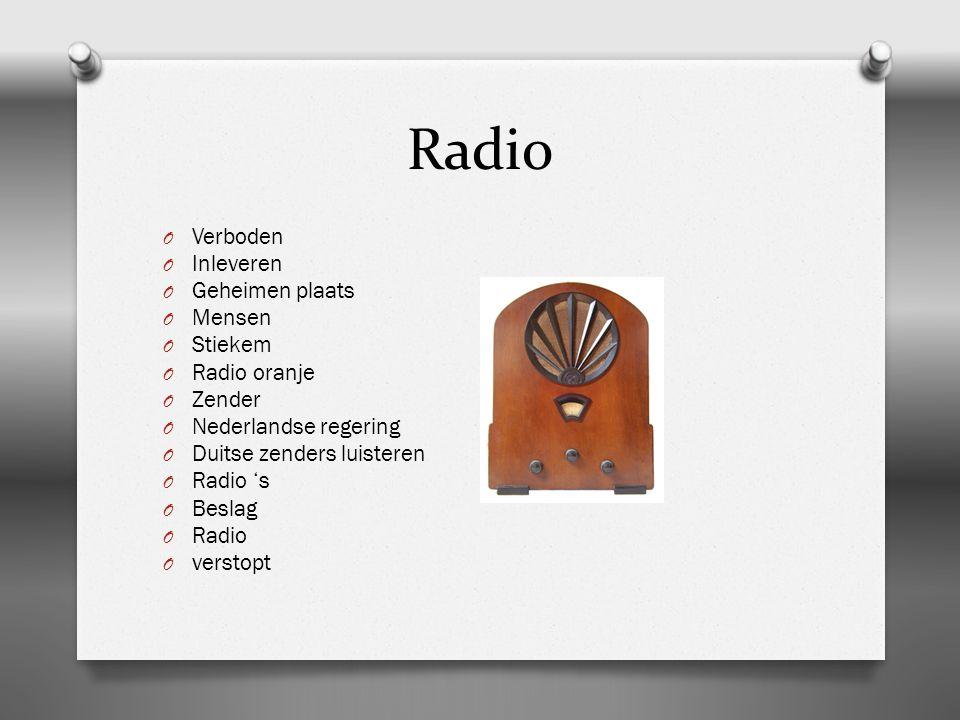 Hoe werkt een radio O Draait O Knop O Zender O Gevonden O Geluid O Zachtjes O Duitsers O Horen O Uitzending O verstopt
