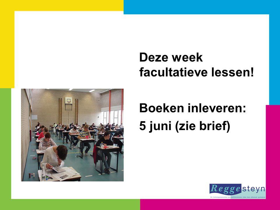 Deze week facultatieve lessen! Boeken inleveren: 5 juni (zie brief)