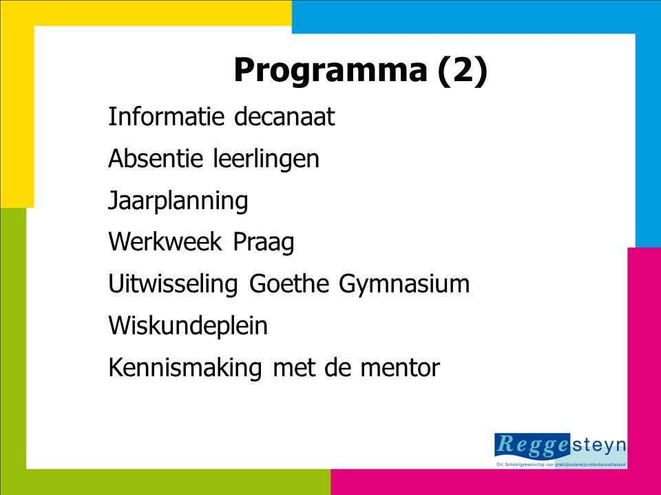 7-8-20143 Programma (2) Informatie decanaat Absentie leerlingen Jaarplanning Werkweek Praag Uitwisseling Goethe Gymnasium Wiskundeplein Kennismaking m