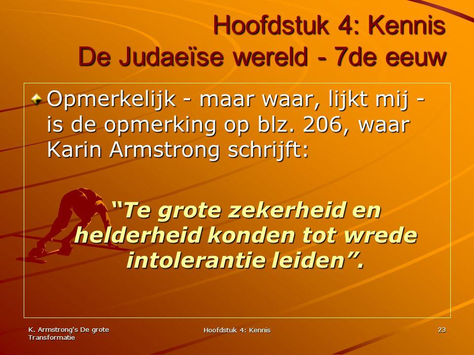 K. Armstrong's De grote Transformatie Hoofdstuk 4: Kennis 23 Hoofdstuk 4: Kennis De Judaeïse wereld - 7de eeuw Opmerkelijk - maar waar, lijkt mij - is
