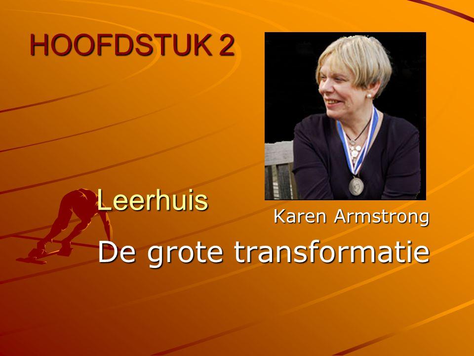 Leerhuis Karen Armstrong De grote transformatie HOOFDSTUK 2