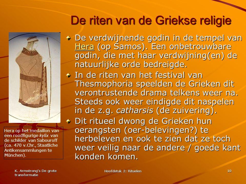 K. Armstrong's De grote transformatie Hoofdstuk 2: Rituelen 10 De riten van de Griekse religie De verdwijnende godin in de tempel van Hera (op Samos).