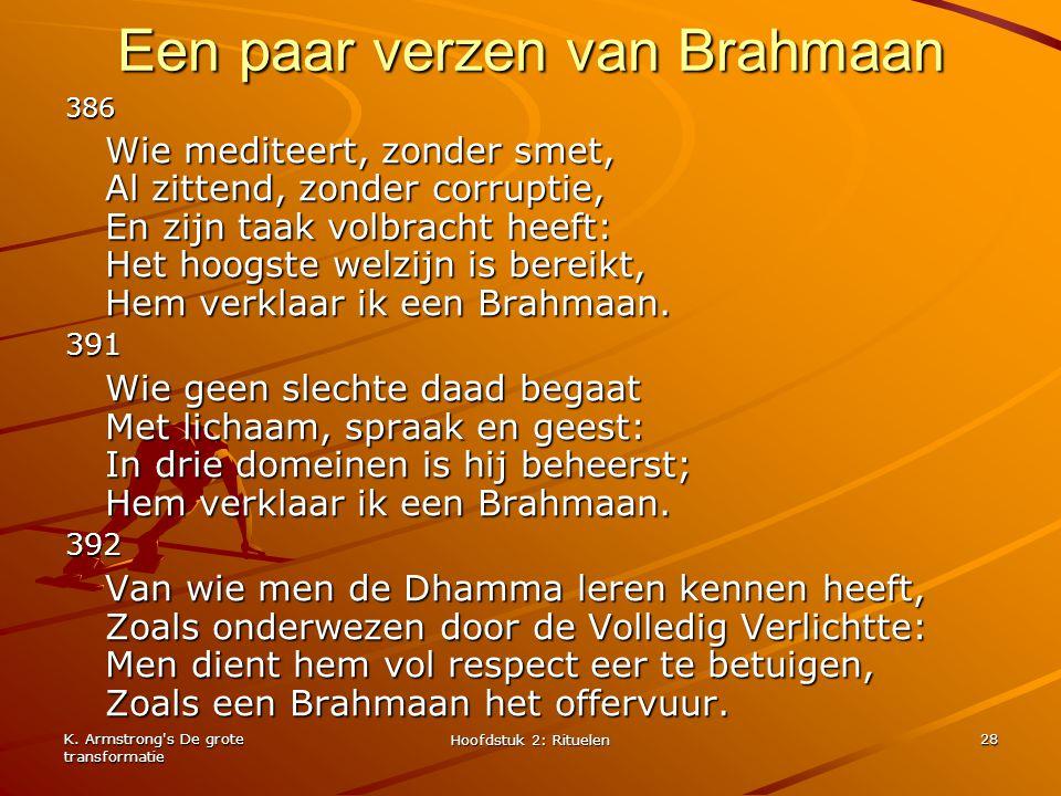 K. Armstrong's De grote transformatie Hoofdstuk 2: Rituelen 28 Een paar verzen van Brahmaan 386 Wie mediteert, zonder smet, Al zittend, zonder corrupt