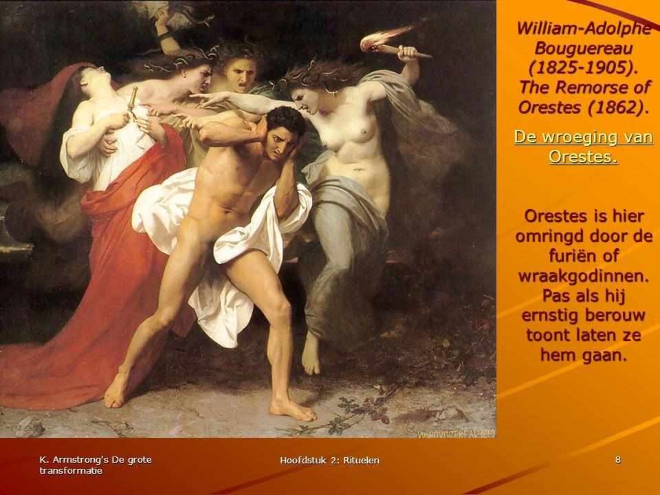 K. Armstrong's De grote transformatie Hoofdstuk 2: Rituelen 8 William-Adolphe Bouguereau (1825-1905). The Remorse of Orestes (1862). De wroeging van O