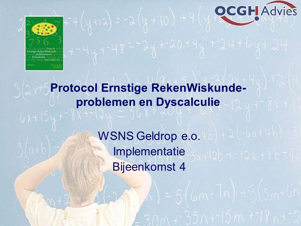 Protocol Ernstige RekenWiskunde- problemen en Dyscalculie WSNS Geldrop e.o. Implementatie Bijeenkomst 4