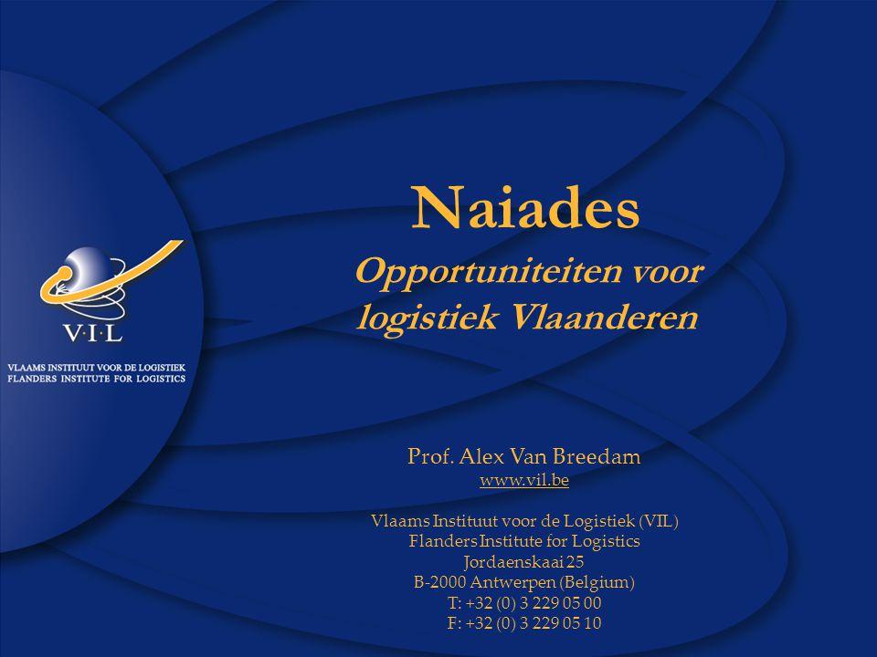 1 www.vil.be Naiades en Logistiek Vlaanderen Naiades Opportuniteiten voor logistiek Vlaanderen Prof.