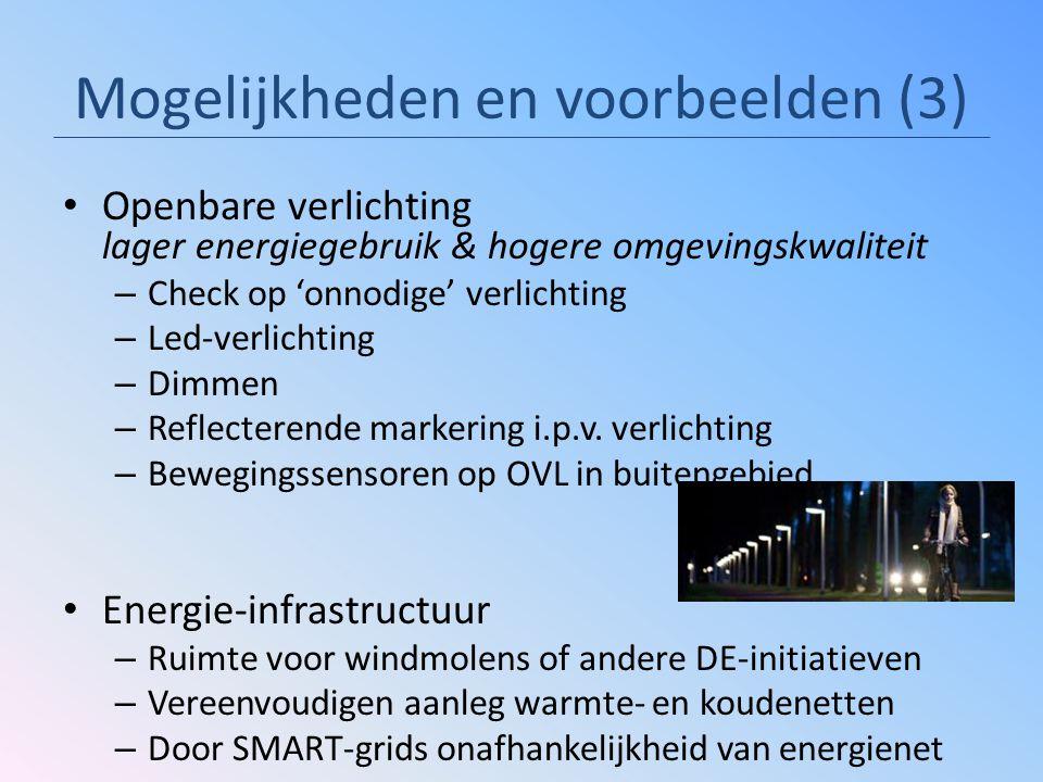 Mogelijkheden en voorbeelden (3) Openbare verlichting lager energiegebruik & hogere omgevingskwaliteit – Check op 'onnodige' verlichting – Led-verlich