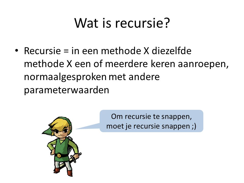 Wat is recursie.