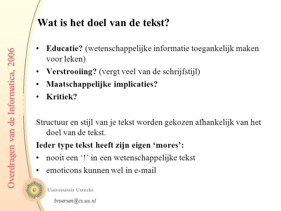 broersen@cs.uu.nl Overdragen van de Informatica, 2006 Wat is het doel van de tekst.