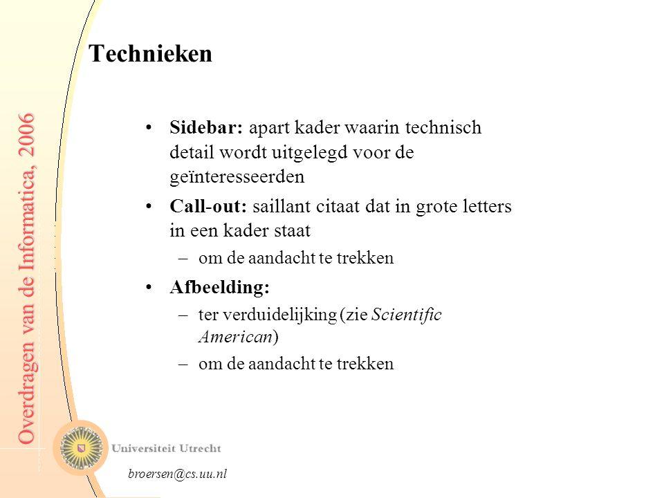 broersen@cs.uu.nl Overdragen van de Informatica, 2006 Vereenvoudigen Een krantenartikel hoeft niet aan wetenschappelijke normen te voldoen.