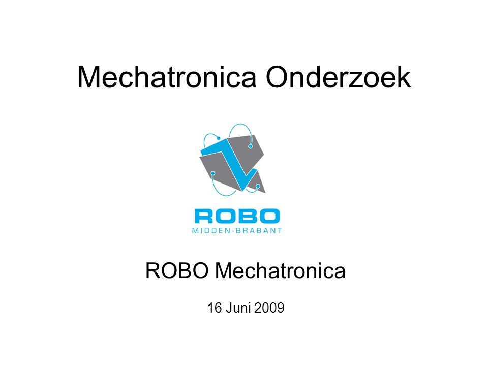 Mechatronica Onderzoek ROBO Mechatronica 16 Juni 2009