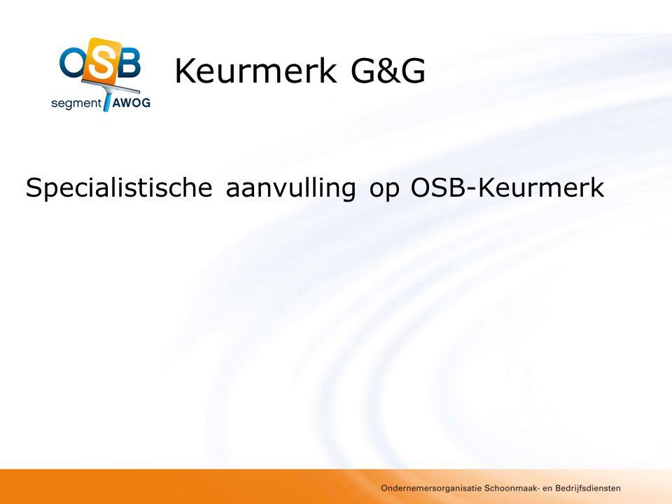 Specialistische aanvulling op OSB-Keurmerk Keurmerk G&G