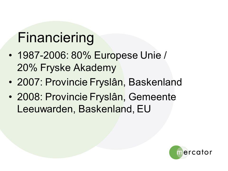 Financiering 2009-2012 Provincie Fryslân (kennishotspots): € 200.000 Gemeente Leeuwarden (SIOF): € 200.000 Baskenland (Ministerie van Onderwijs): € 140.000 Europese Unie (Lifelong Learning): € 60.000