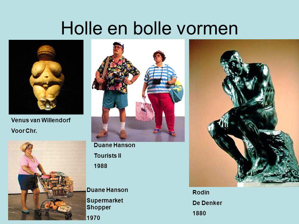 Holle en bolle vormen Venus van Willendorf Voor Chr. Rodin De Denker 1880 Duane Hanson Supermarket Shopper 1970 Duane Hanson Tourists II 1988