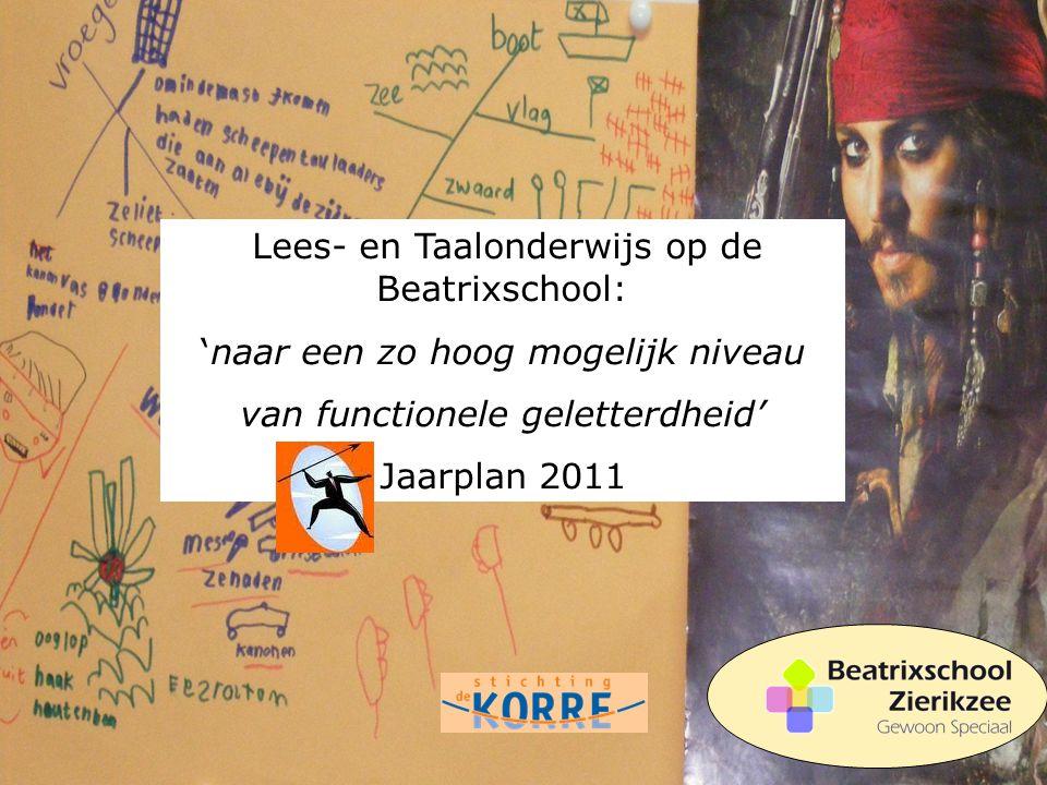 Lees- en Taalonderwijs op de Beatrixschool: 'naar een zo hoog mogelijk niveau van functionele geletterdheid' Jaarplan 2011
