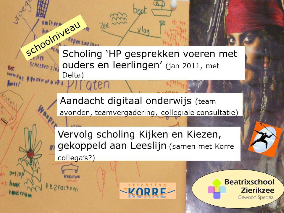 Scholing 'HP gesprekken voeren met ouders en leerlingen' (jan 2011, met Delta) Aandacht digitaal onderwijs (team avonden, teamvergadering, collegiale