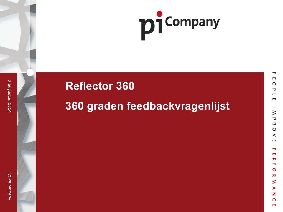 © PiCompany 7 augustus 2014 Reflector 360 360 graden feedbackvragenlijst