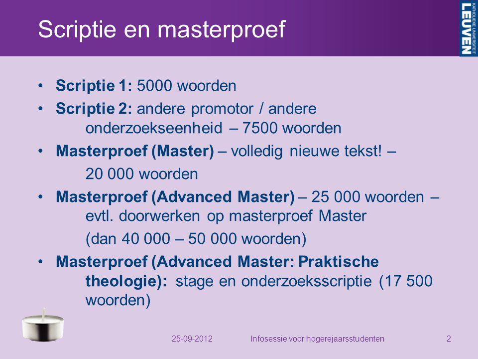 Scriptie en masterproef Scriptie 1: 5000 woorden Scriptie 2: andere promotor / andere onderzoekseenheid – 7500 woorden Masterproef (Master) – volledig nieuwe tekst.