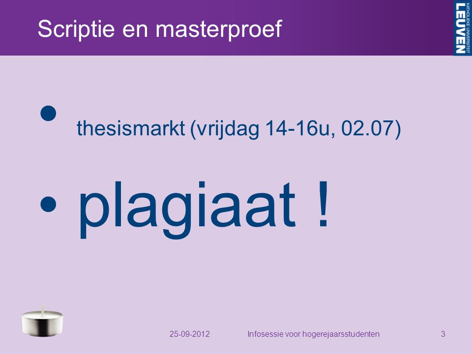 Scriptie en masterproef thesismarkt (vrijdag 14-16u, 02.07) plagiaat .