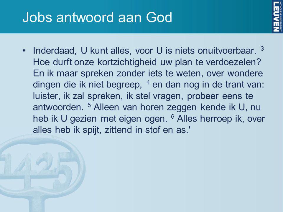 Jobs antwoord aan God Inderdaad, U kunt alles, voor U is niets onuitvoerbaar.