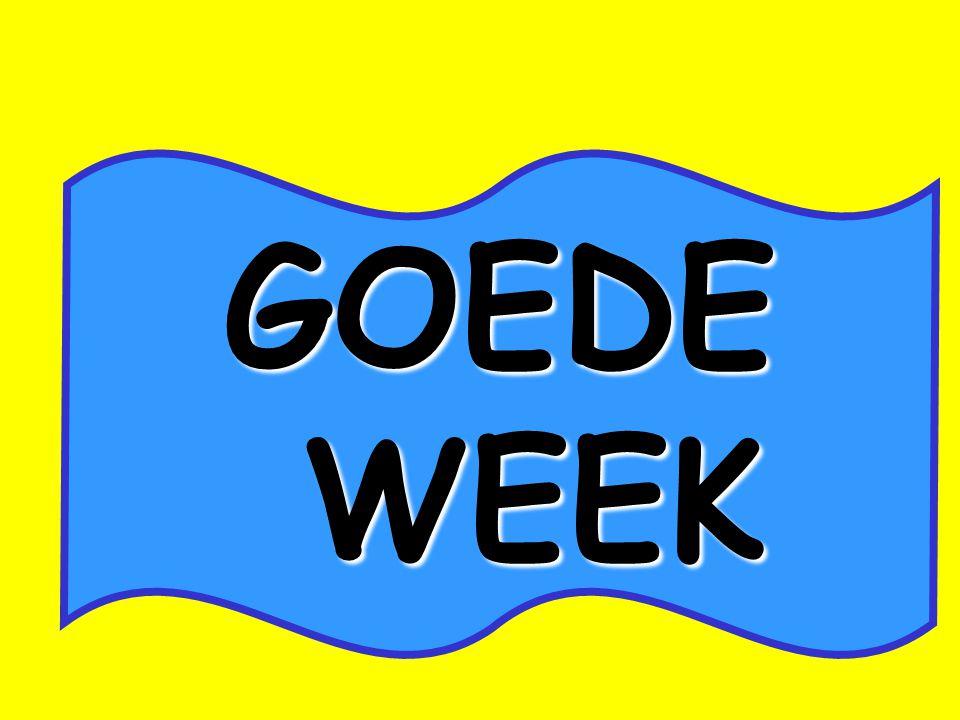 GOEDE WEEK WEEK