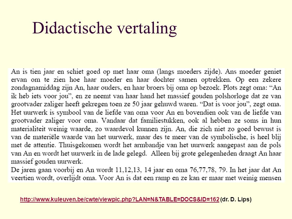 Didactische vertaling http://www.kuleuven.be/cwte/viewpic.php?LAN=N&TABLE=DOCS&ID=162http://www.kuleuven.be/cwte/viewpic.php?LAN=N&TABLE=DOCS&ID=162 (