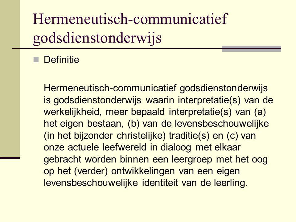 Hermeneutisch-communicatief godsdienstonderwijs Vooronderstellingen: 1.