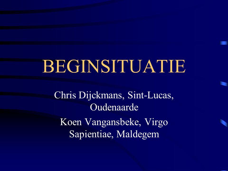 BEGINSITUATIE Chris Dijckmans, Sint-Lucas, Oudenaarde Koen Vangansbeke, Virgo Sapientiae, Maldegem