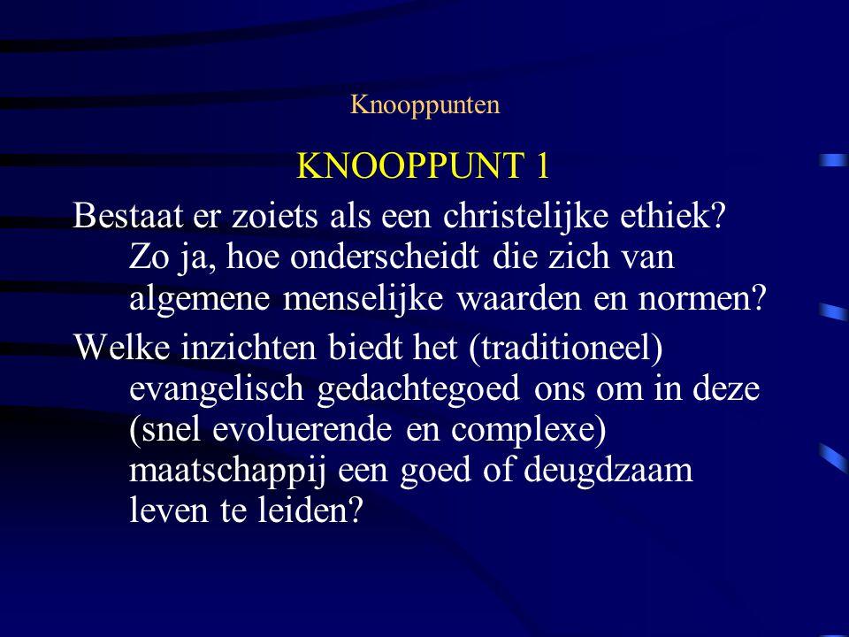 Knooppunten KNOOPPUNT 1 Bestaat er zoiets als een christelijke ethiek.