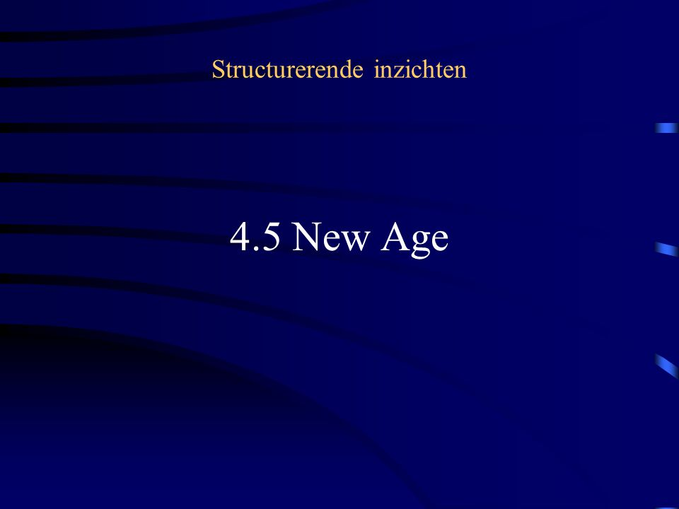 Structurerende inzichten 4.5 New Age