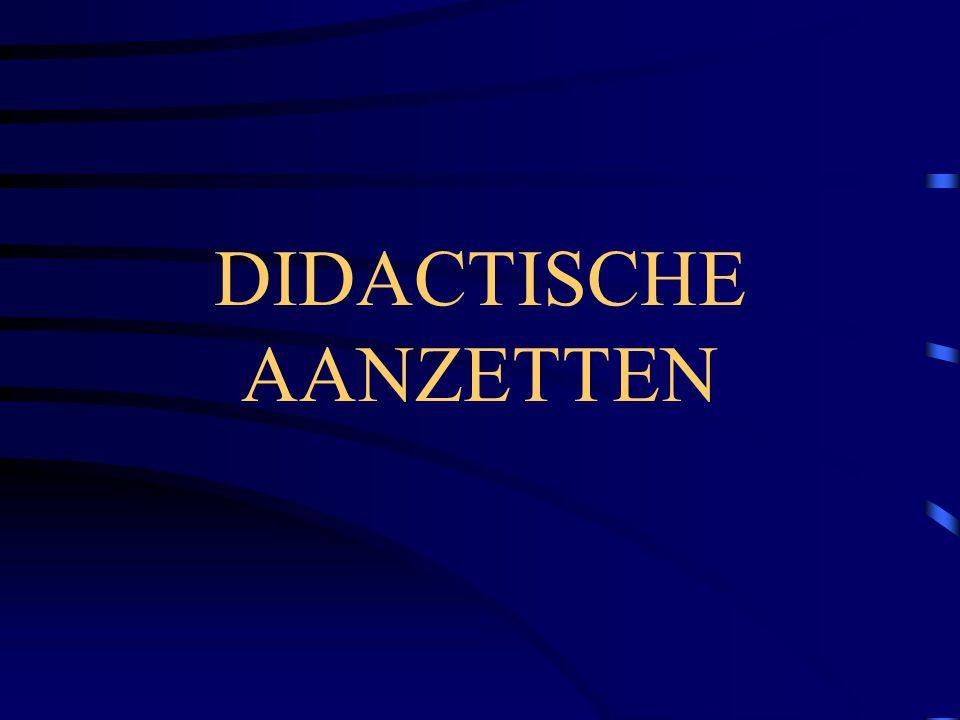 DIDACTISCHE AANZETTEN