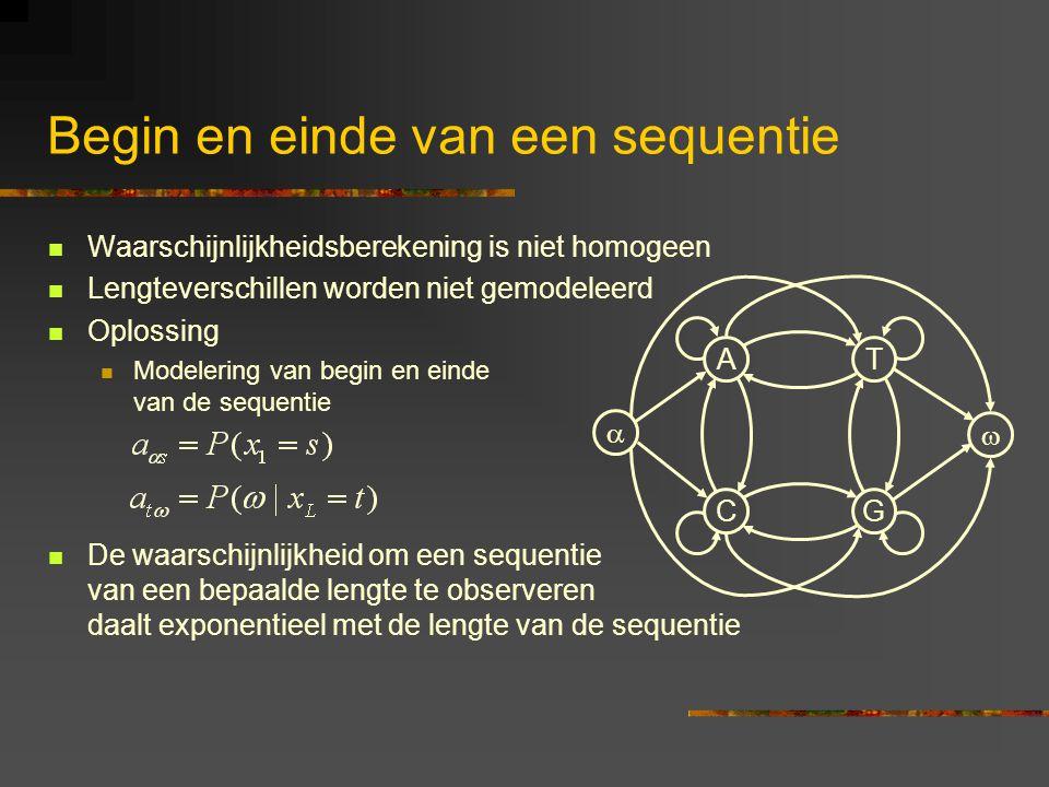 Begin en einde van een sequentie Waarschijnlijkheidsberekening is niet homogeen Lengteverschillen worden niet gemodeleerd Oplossing Modelering van begin en einde van de sequentie De waarschijnlijkheid om een sequentie van een bepaalde lengte te observeren daalt exponentieel met de lengte van de sequentie A CG T  