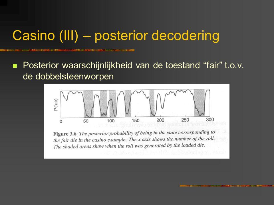 Casino (III) – posterior decodering Posterior waarschijnlijkheid van de toestand fair t.o.v.