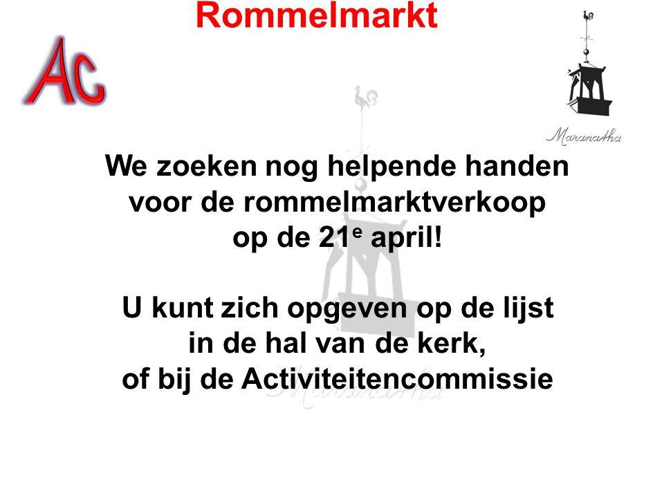 We zoeken nog helpende handen voor de rommelmarktverkoop op de 21 e april! U kunt zich opgeven op de lijst in de hal van de kerk, of bij de Activiteit