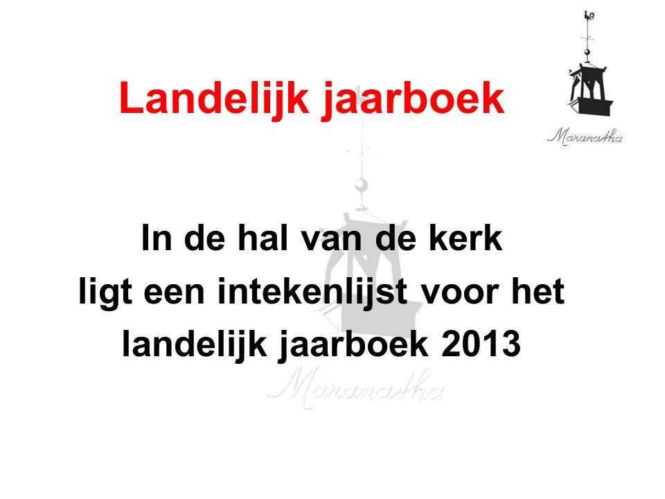 In de hal van de kerk ligt een intekenlijst voor het landelijk jaarboek 2013 Landelijk jaarboek