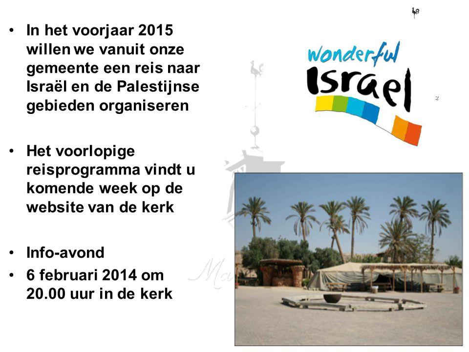 In het voorjaar 2015 willen we vanuit onze gemeente een reis naar Israël en de Palestijnse gebieden organiseren Het voorlopige reisprogramma vindt u k