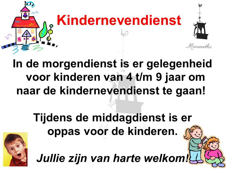 In de morgendienst is er gelegenheid voor kinderen van 4 t/m 9 jaar om naar de kindernevendienst te gaan! Tijdens de middagdienst is er oppas voor de