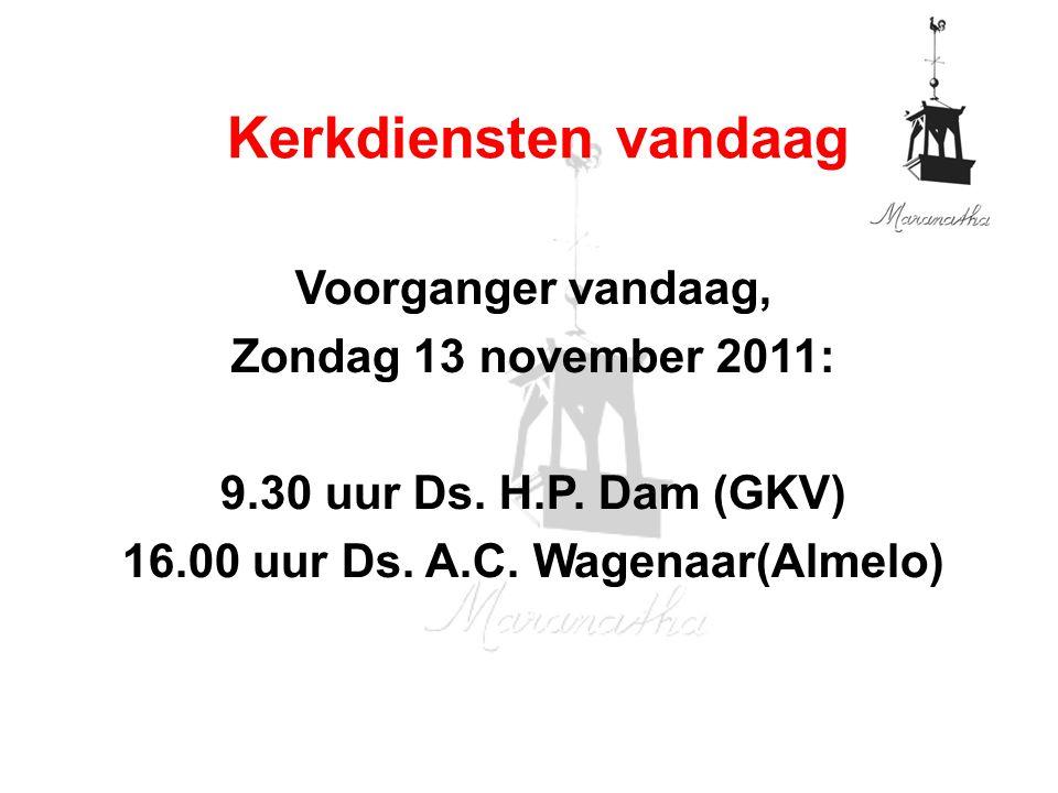 Voorganger vandaag, Zondag 13 november 2011: 9.30 uur Ds.