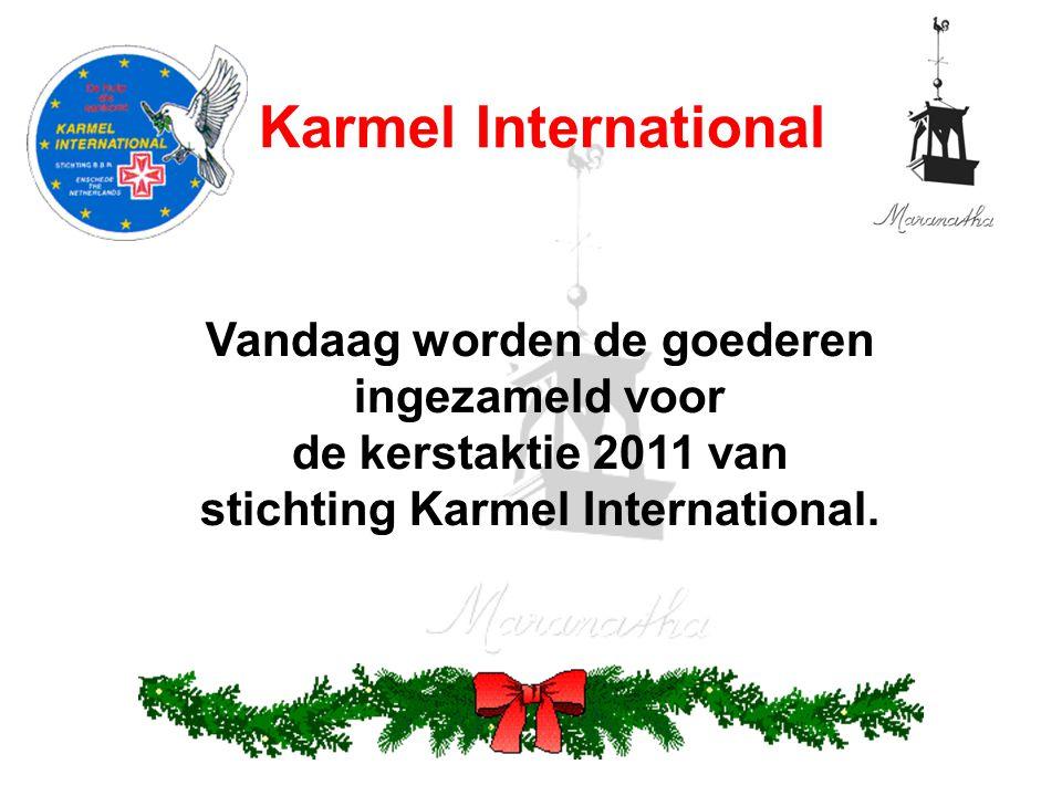 Vandaag worden de goederen ingezameld voor de kerstaktie 2011 van stichting Karmel International.