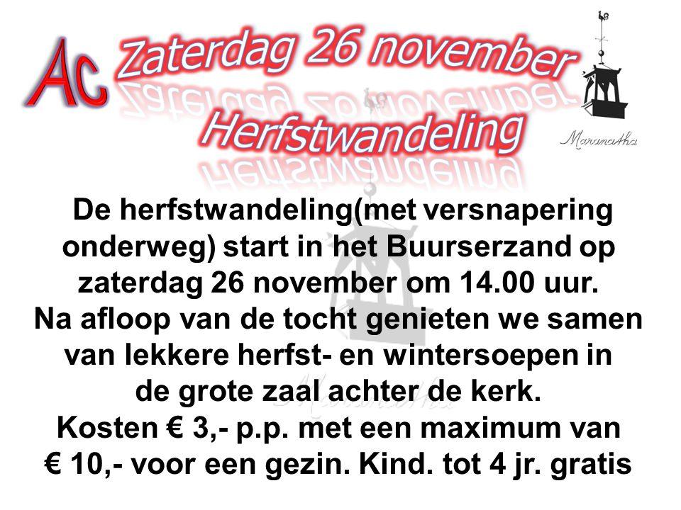 Meer informatie in uw postvakje, opgave(graag voor 15 november) bij: Ineke Weterholt en Adrie Koning, U kunt de opgavestrook ook in de doos van de activiteitencommissie, -op de tafel, in de hal van de kerk- deponeren.