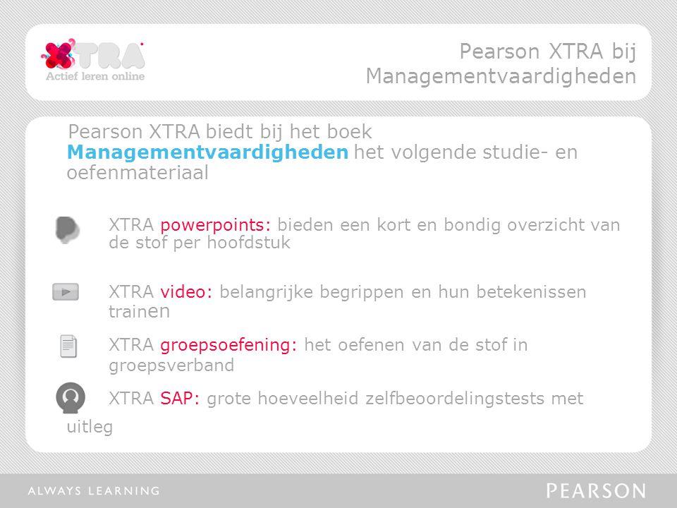 Pearson XTRA biedt bij het boek Managementvaardigheden het volgende studie- en oefenmateriaal XTRA powerpoints: bieden een kort en bondig overzicht va