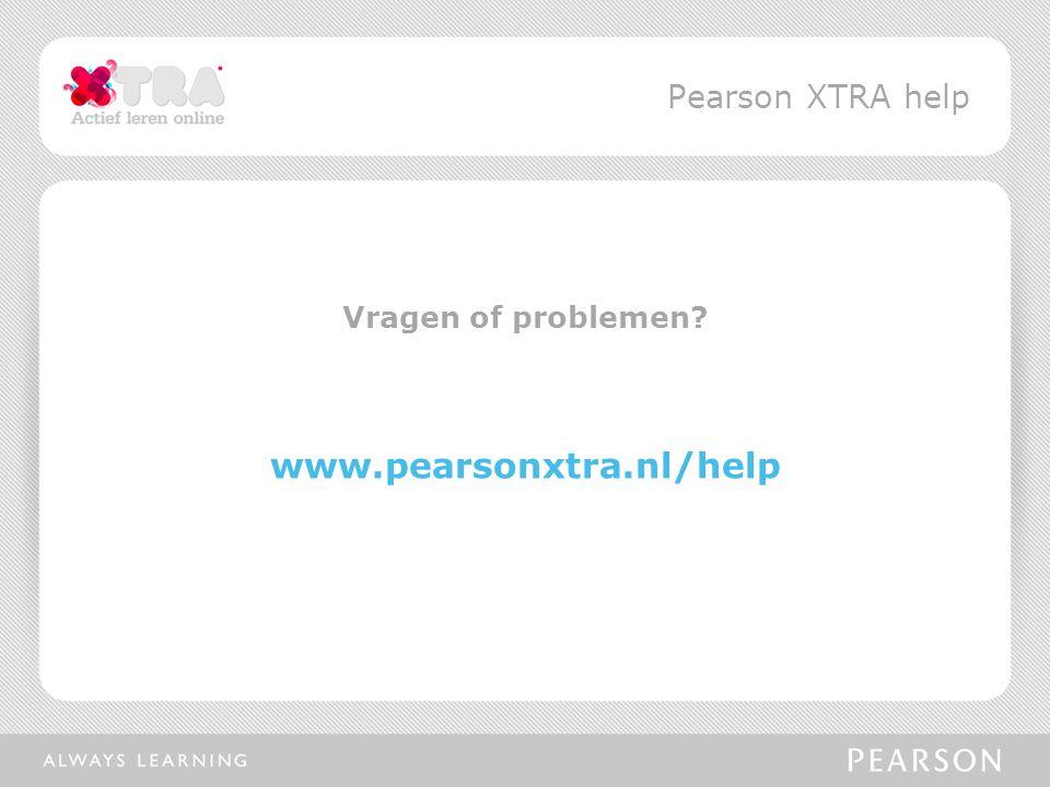 Vragen of problemen www.pearsonxtra.nl/help Pearson XTRA help