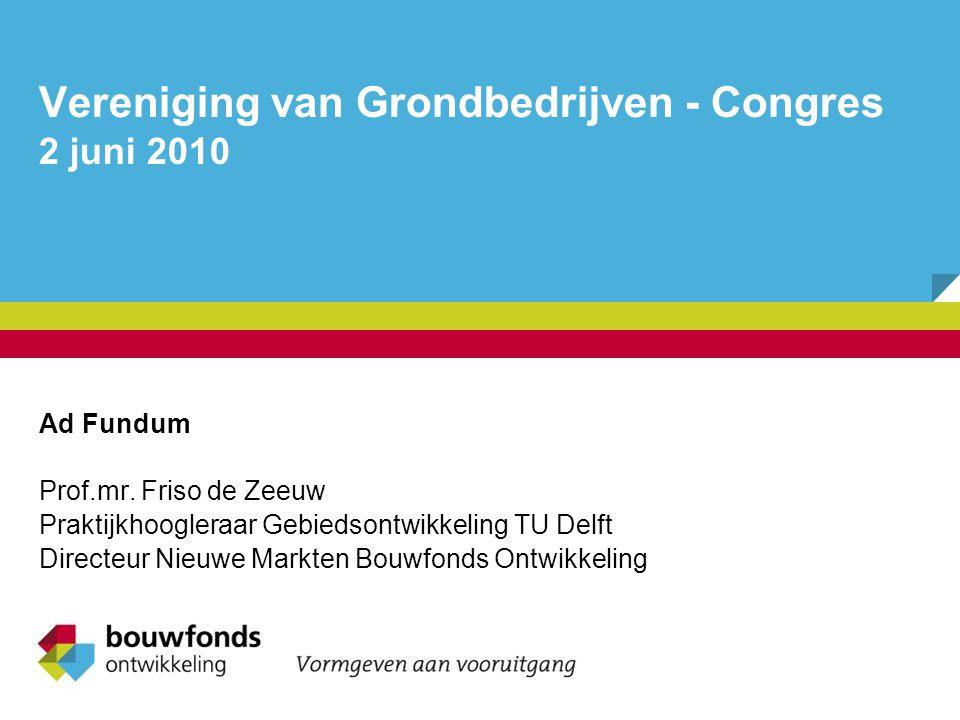 Vereniging van Grondbedrijven - Congres 2 juni 2010 Ad Fundum Prof.mr.