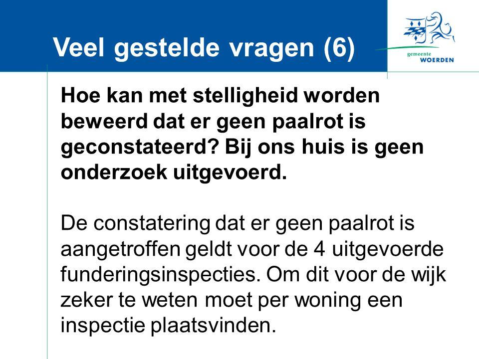 Veel gestelde vragen (6) Hoe kan met stelligheid worden beweerd dat er geen paalrot is geconstateerd.