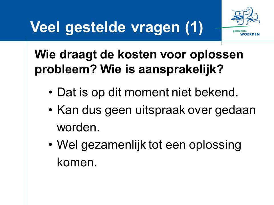 Veel gestelde vragen (1) Wie draagt de kosten voor oplossen probleem.