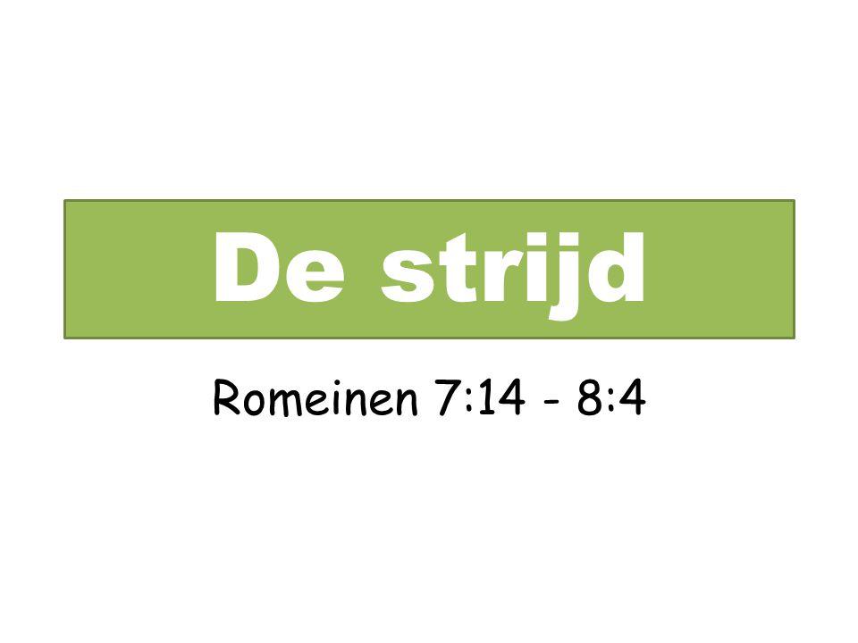 De strijd Rom.7:14-8:4 Via dolorosa