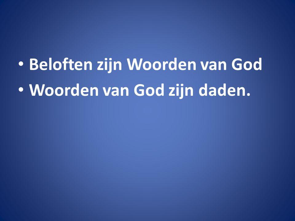Beloften zijn Woorden van God Woorden van God zijn daden.