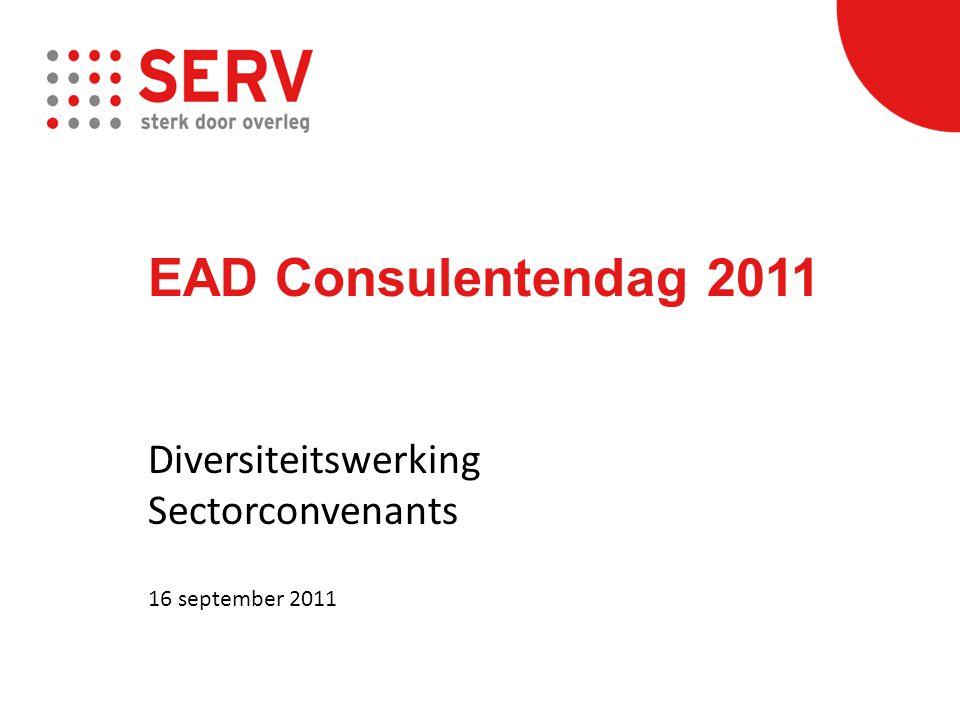 EAD Consulentendag 2011 Diversiteitswerking Sectorconvenants 16 september 2011