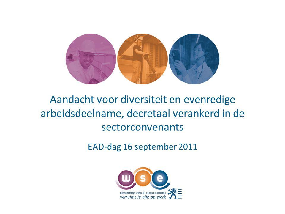 Aandacht voor diversiteit en evenredige arbeidsdeelname, decretaal verankerd in de sectorconvenants EAD-dag 16 september 2011