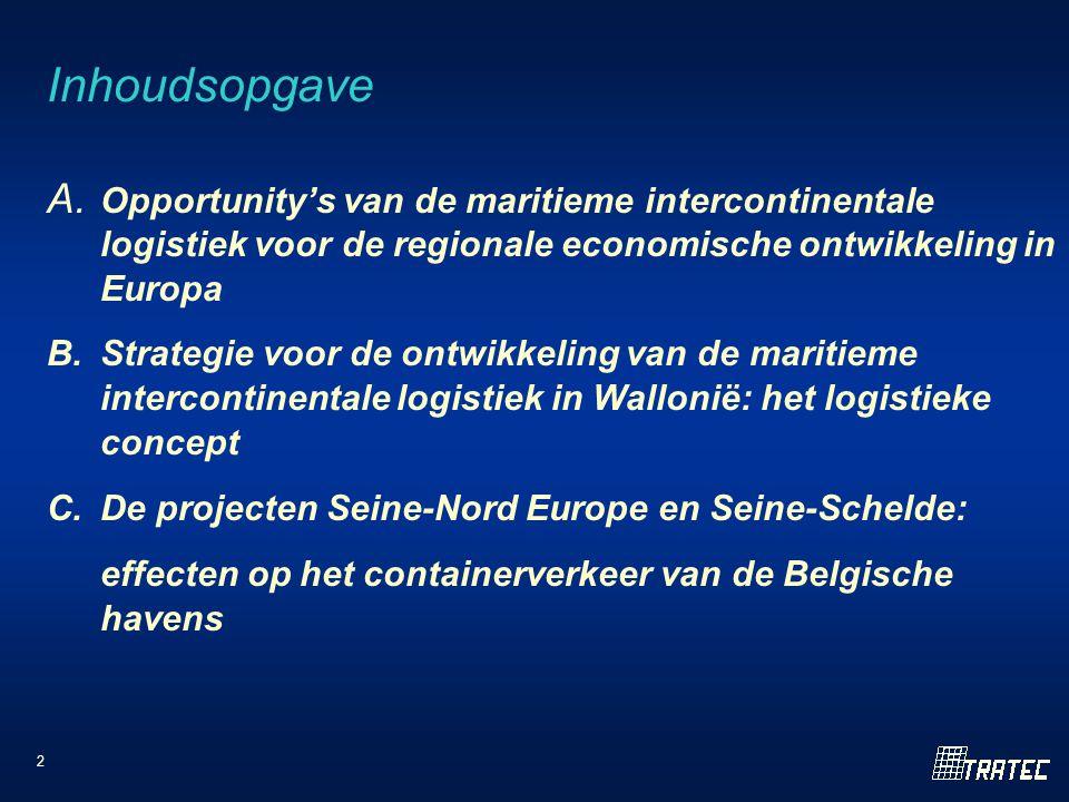 2 Inhoudsopgave A. Opportunity's van de maritieme intercontinentale logistiek voor de regionale economische ontwikkeling in Europa B. Strategie voor d